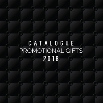 Catalogue 2018 Promotional Gifts